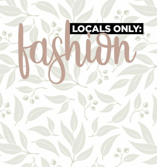 Locals Only: Fashion