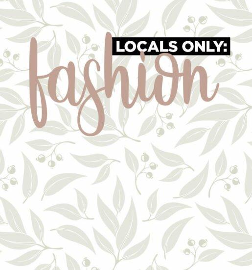 Locals Only: Fashion