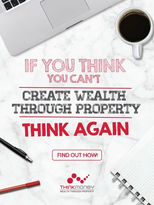 Think Money - Crate wealth through prperty